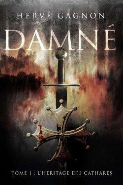 Damné, L'héritage des Cathares / Tome 1