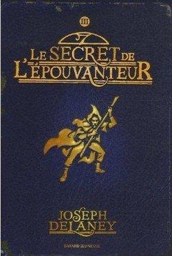 Le secret de l'épouvanteur / Tome 3