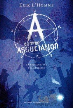 A comme association/ Tome 1: La pâle lumière des Ténèbres
