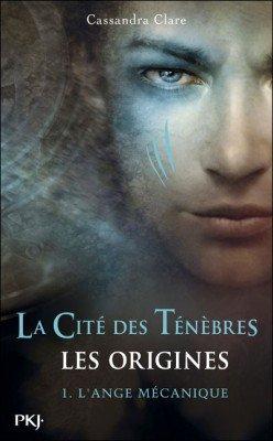 La Cité des Ténèbres - Les Origines / Tome 1, L'ange Mécanique.