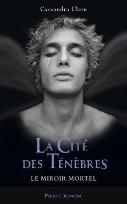 La Cité des Ténèbres /Tome 3: Le Miroir Mortel