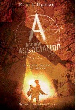 A comme Association / Tome 3: L'étoffe fragile du monde