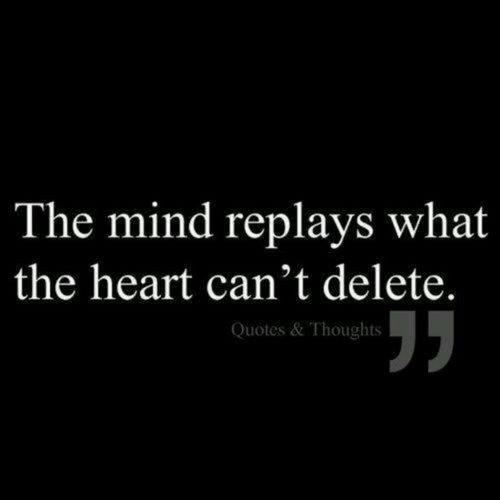 Ce que le c½ur ne peut effacer, ton esprit te le rappelle sans arrêt.