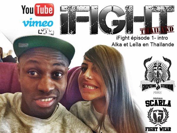 iFight épisode 1- intro Alka et Leîla en Thaïlande