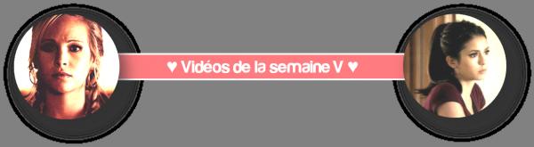 VIDEOS - SEMAINE 5