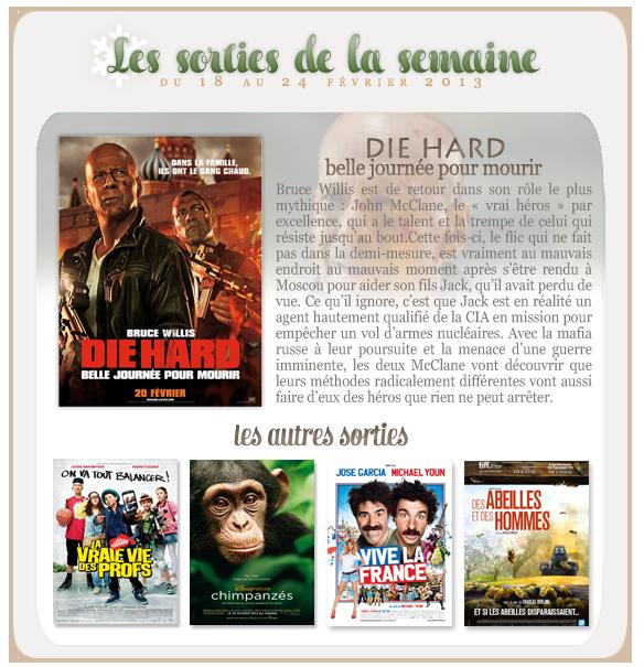_____________Les sorties de la semaine du 18 au 24 février 2013.  _________________________________________________Votre avis, quels films vous tente?