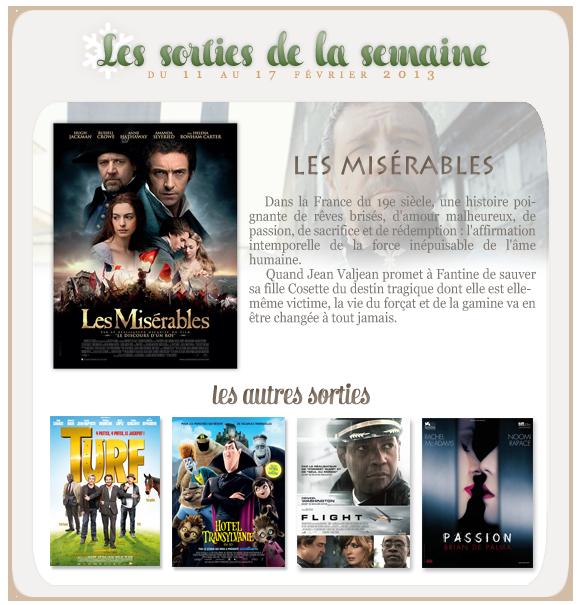 _____________Les sorties de la semaine du 11 au 17 février 2013.  _________________________________________________Votre avis, quels films vous tente?