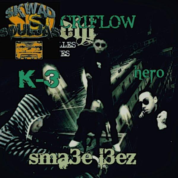 "matador & hero FEAT criflow soulja ""2009"""