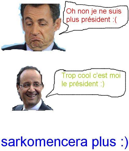 Hollande président , sarkommencera plus :)