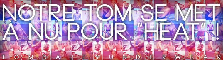 """Notre Tom se met à nu pour """"Heat"""" !"""