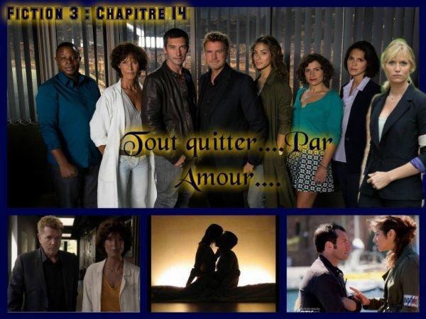 Fiction 3 Chapitre 14 Tout quitter...par amour....
