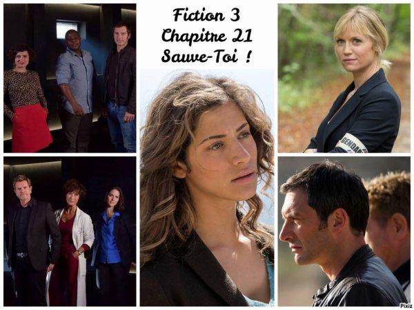 Fiction 3 Chapitre 21 Sauve - Toi !