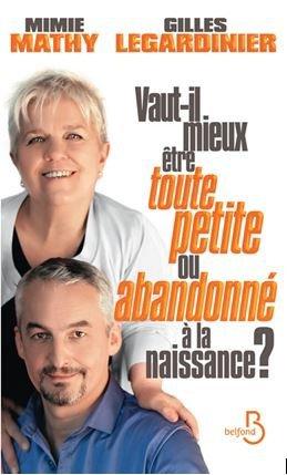 """Livre autobiographique """"Vaut-il mieux être toute petite ou abandonné à la naissance ?"""" se demandent Mimie Mathy et Gilles Legardinier"""