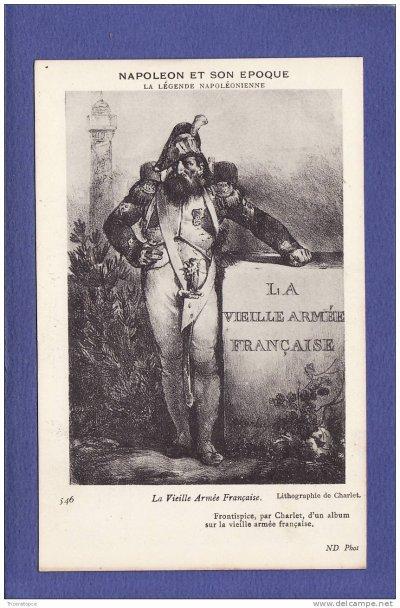 La légende napoléonienne : la vieille armée française.