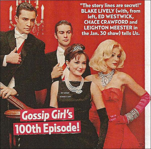 . Découvrez un scan provenant d'un magazine à propos du 100ème épisode de Gossip Girl .