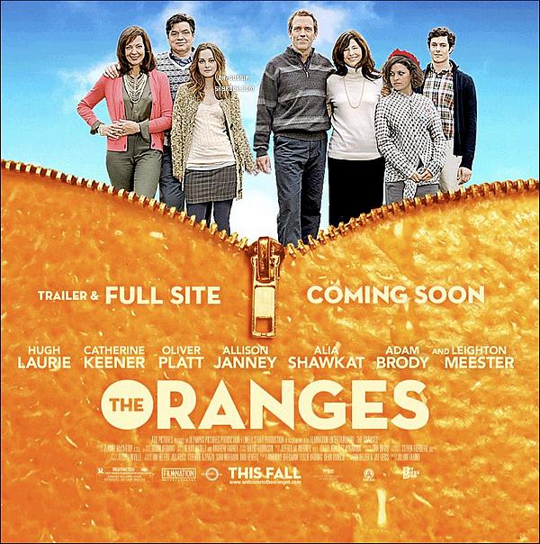 .  Découvrez trois affiches du film  « The Oranges » dont la sortie (enfin !) serait prévue pour cet automne  .