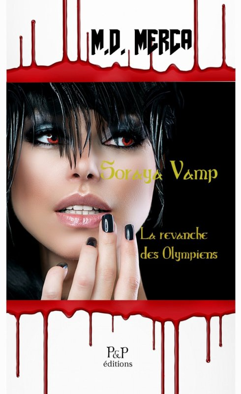 Présentation - Soraya Vamp T1 : La Revenche des Olympiens