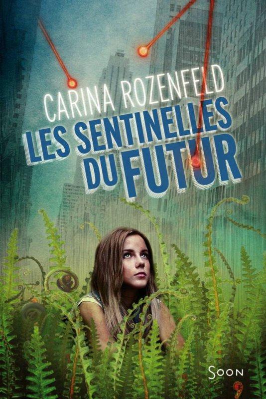 Présentation - Les Sentinelles du Futur de Carina Rozenfeld