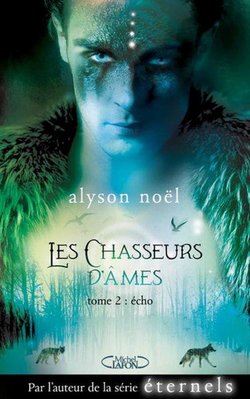 Les Chasseurs d'Âmes : Echo - Tome 2 de Alyson Noël