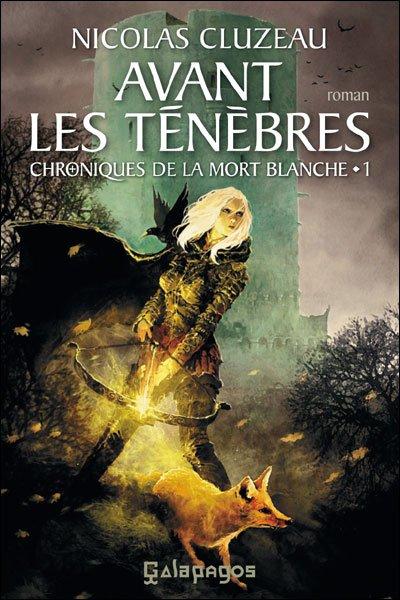Avant les Ténèbres de Nicolas Cluzeau