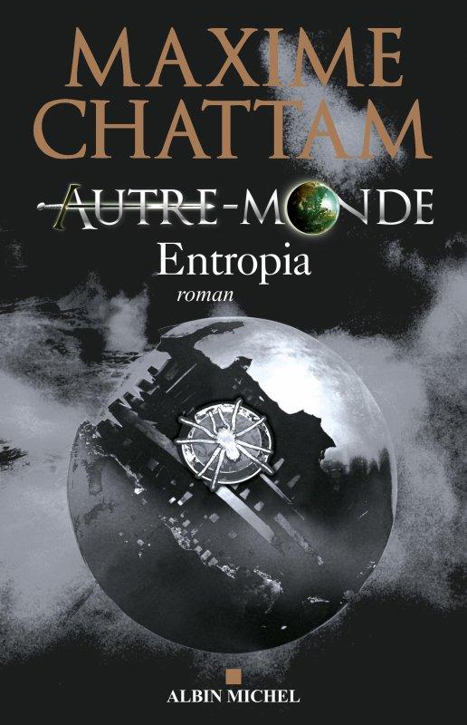 Autre-Monde T4 : Entropia de Maxime Chattam