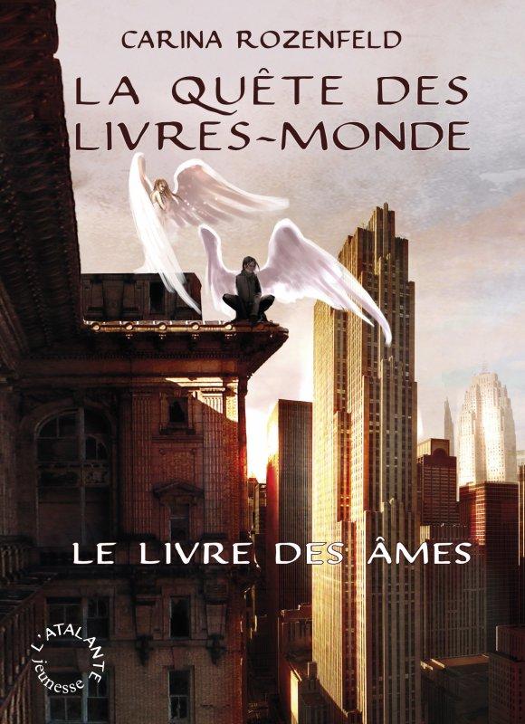 La Quête des Livres-Monde T1 : Le livre des Âmes de Carina Rozenfeld