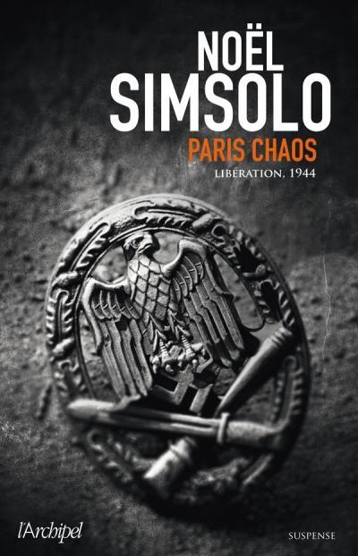 Paris Chaos, Libération 1944 de Noël Simsolo