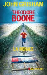 Théodore Boone T4 : La Menace de John Grisham