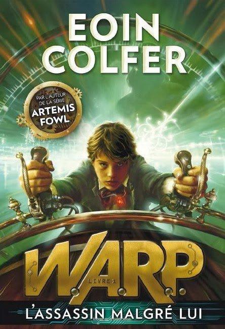 W.A.R.P  - Tome 1 : L'Assasin Malgré Lui d'Eoin Colfer