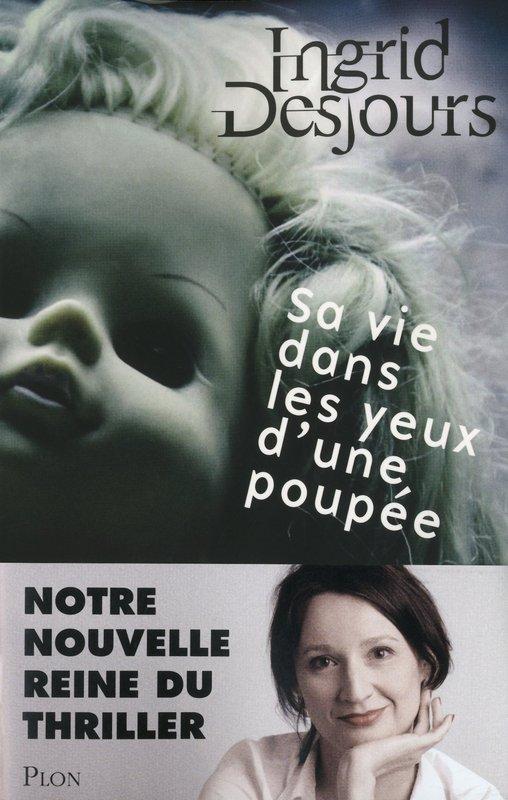 Sa vie dans les yeux d'une poupée d'Ingrid Desjours