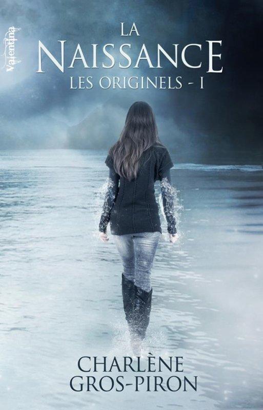 Les Originels T1 : La Naissance de Charlène Gros-Piron