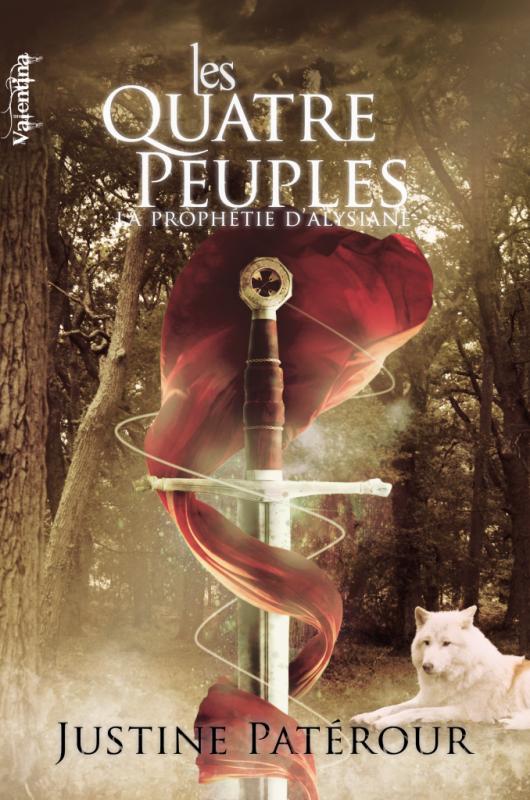 La Prophétie d'Alysiane T2 : Les quatre peuples de Justine Patérour