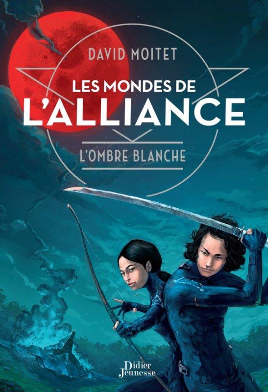 Les Mondes de l'Alliance T1 : L'Ombre Blanche de David Moitet
