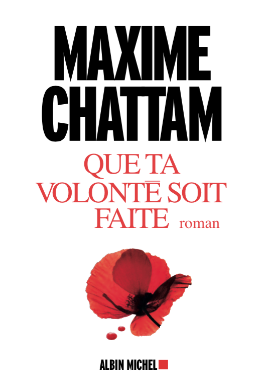 QUE TA VOLONTE SOIT FAITE - MAXIME CHATTAM