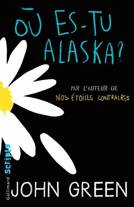 Où es-tu Alaska ? de John Green