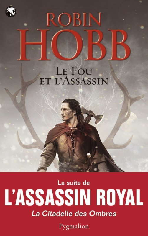 Le Fou et l'Assassin de Robin Hobb (nouveau cycle faisant suite à l'Assassin Royal)
