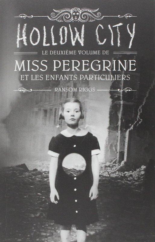Miss Peregrine et les Enfants Particuliers T2 Hollow City de Ransom Riggs