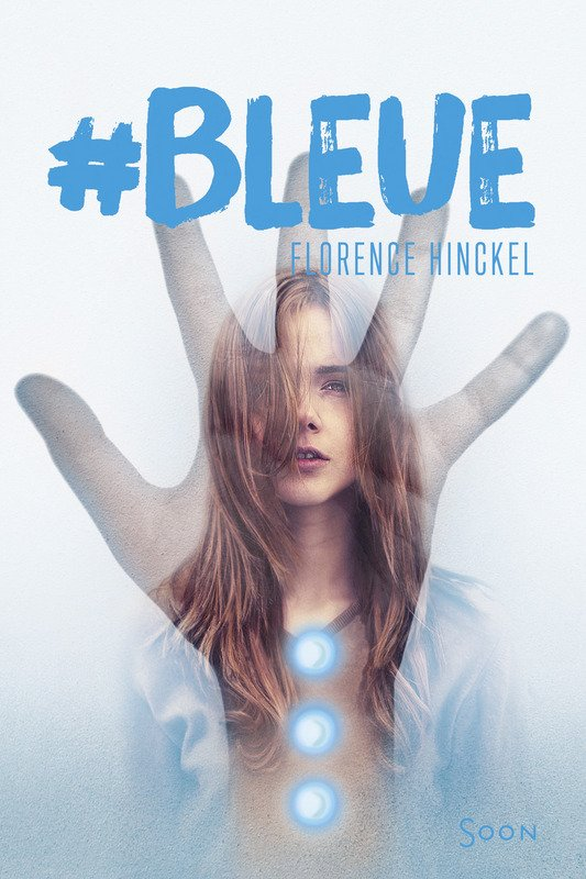 Critique Bleue De Florence Hinckel La Chronibook