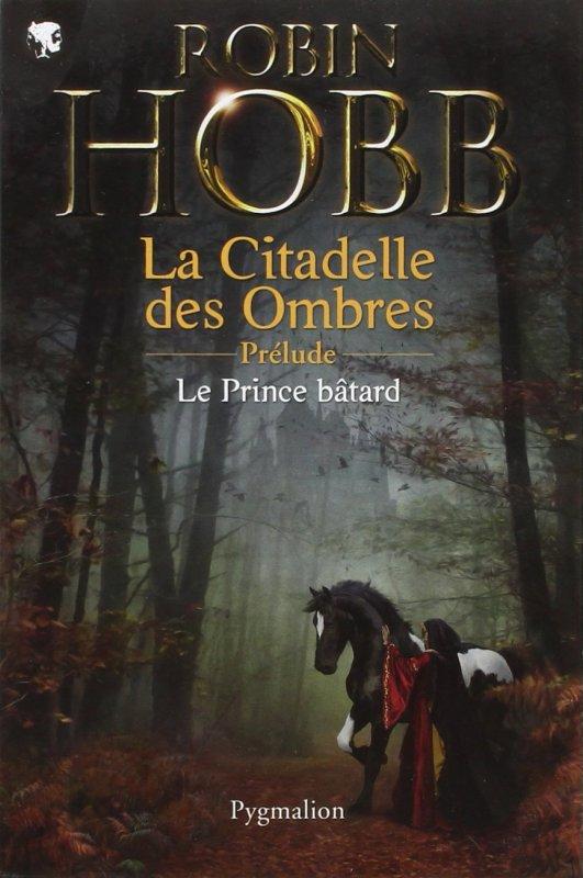 Le Prince Bâtard – Prélude à la Citadelle des Ombres de Robin Hobb