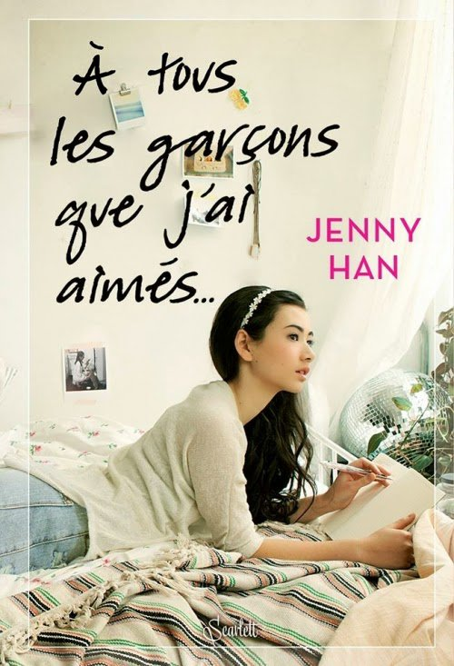 A tous les garçons que j'ai aimés... de Jenny Han