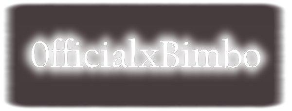 0fficialxBimbo :: Présentation ♥