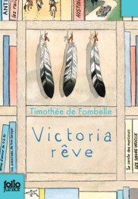 Victoria rêve -> Timothée de Fombelle