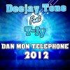 """Deejay Tone feat T-Jy """"Dan Mon Telephone"""" 2012"""