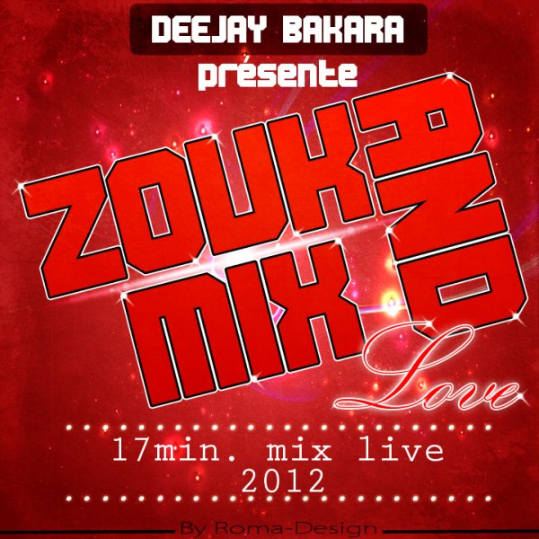"Deejay-Bakara ""Zouk_And_Mix_Love"" [ By Roma-Design ]"