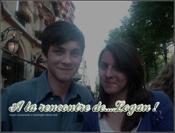 """A la rencontre de...Logan !   Raphaële,une jeune fan de Logan l'a rencontrer le 31 Juin 2010 à Paris   (**)     En exclusivité sur Logan-LermanWeb,elle a bien voulue nous raconté cette journée.Voici son récit : J'ai rencontré Logan le 31 Juin 2010. Il était à l'hotel Plaza de Paris. J'en ai bavé pour le voir, j'ai attendu 2 heures devant l'hotel avec un petit groupe de jeunes sans vraiment savoir si il y était vraiment. Et vers 19h Logan sort, et sur le coup je ne l'ai pas reconnu (eh oui). Il est adorable, nous sommes venus vers lui, nous lui avons posé plusieurs questions et nous avons fait des photos avec lui. Je peux vous dire qu'il sent bon ! Je me suis retrouvé quelques minutes après avec lui et un garçons, on lui a demander si c'était la permière fois qu'il venait en France et il a répondu """"Oui, j'adore la France, c'est très beau et les gens sont très sympa"""". Ensuite on lui a demandé ce qu'il allait faire et il a répondu qu'il allait diner. C'était super simpa. Logan adore ses fans ! Malheureusement Logan n'a pas pu rester très longtemps,mais apparemment il aurait été très ouvert à ses fans &' gentil.Comme quoi,on peut avoir 19 ans,célèbre,riche et avoir la tête sur les épaules !  Alors,que pensez-vous de Logan après ce témoignage?     Info': De moi,tout plagia ne sera pas toléré,même avec créditation!"""