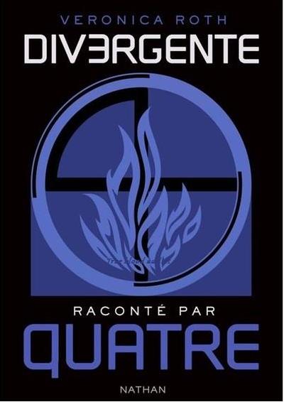 Divergente raconté par Quatre - Veronica ROTH