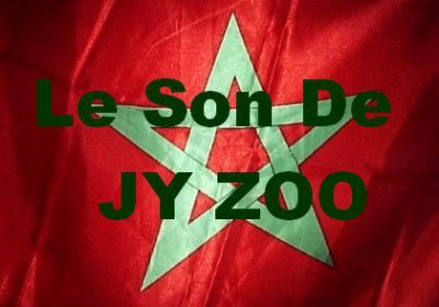 Son De JY ZOO / Elia2s Lalbi Ri2sa Soso ZimZin Limchax Marocino // Freestyle De La Street JY ZOO ! (2011)