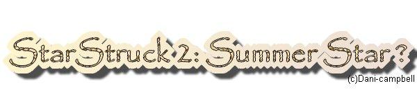 """StarStruck 2: Summer Star"" ?"