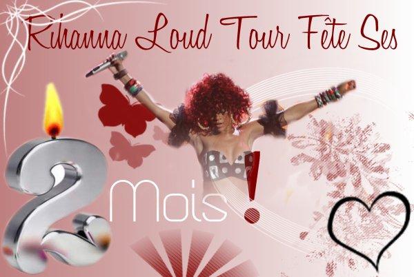 RihannaLoudTour A 2 Mois !