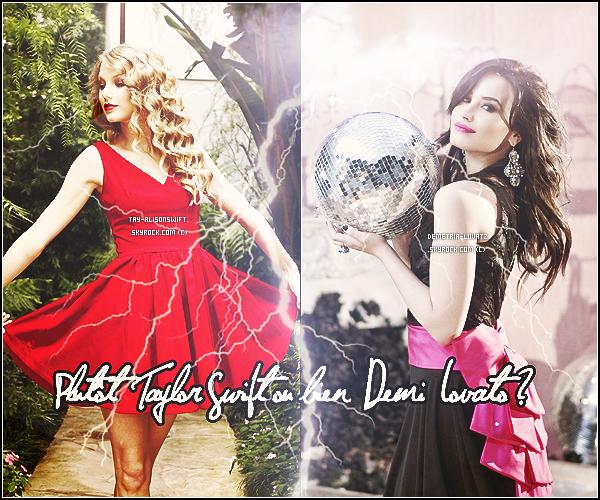Taylor Swift ou Demi Lovato ? Laquelle préférez vous ? Dans quels domaines ? Donnez vos avis !